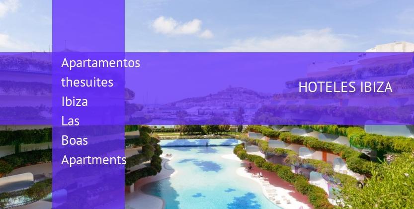 Apartamentos thesuites Ibiza Las Boas Apartments reservas