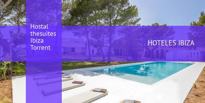Hostal thesuites Ibiza Torrent baratos