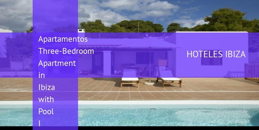 Apartamentos Three-Bedroom Apartment in Ibiza with Pool I barato