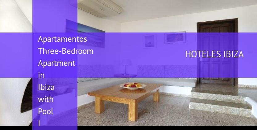Apartamentos Three-Bedroom Apartment in Ibiza with Pool I baratos