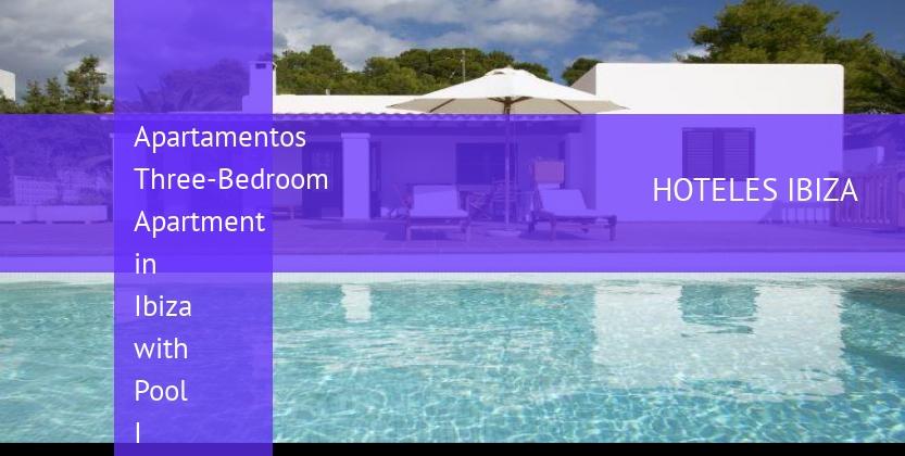 Apartamentos Three-Bedroom Apartment in Ibiza with Pool I opiniones