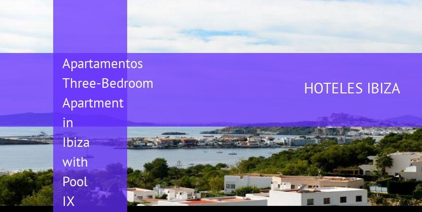 Apartamentos Three-Bedroom Apartment in Ibiza with Pool IX barato