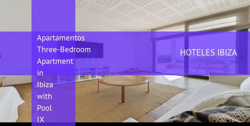 Apartamentos Three-Bedroom Apartment in Ibiza with Pool IX booking