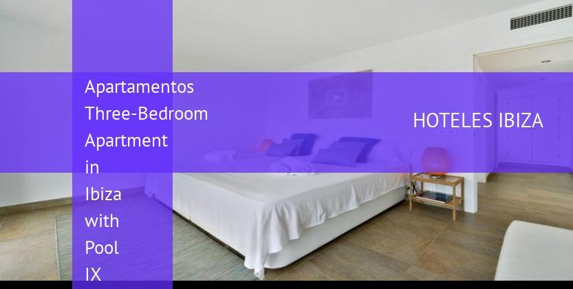 Apartamentos Three-Bedroom Apartment in Ibiza with Pool IX opiniones