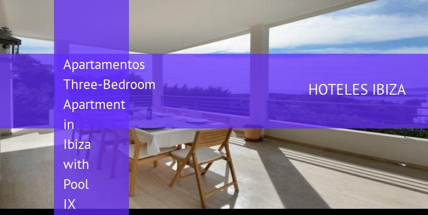 Apartamentos Three-Bedroom Apartment in Ibiza with Pool IX reverva