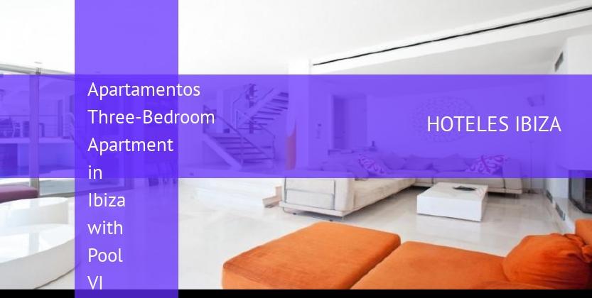 Apartamentos Three-Bedroom Apartment in Ibiza with Pool VI baratos
