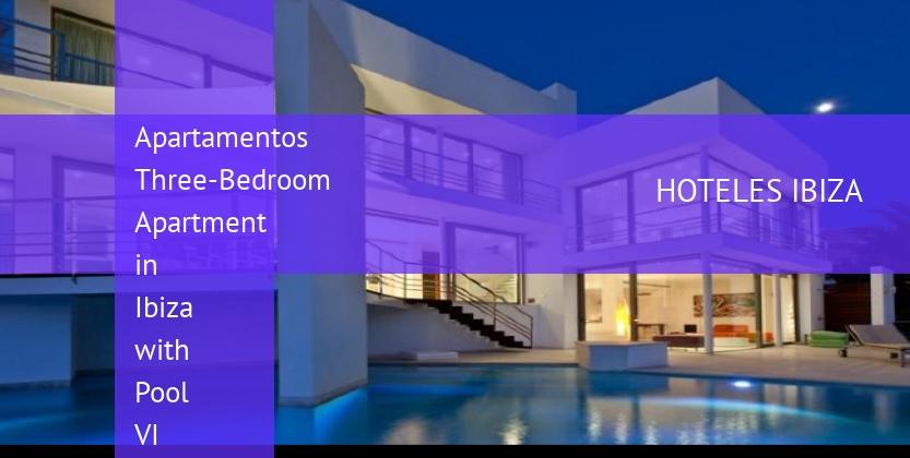 Apartamentos Three-Bedroom Apartment in Ibiza with Pool VI opiniones