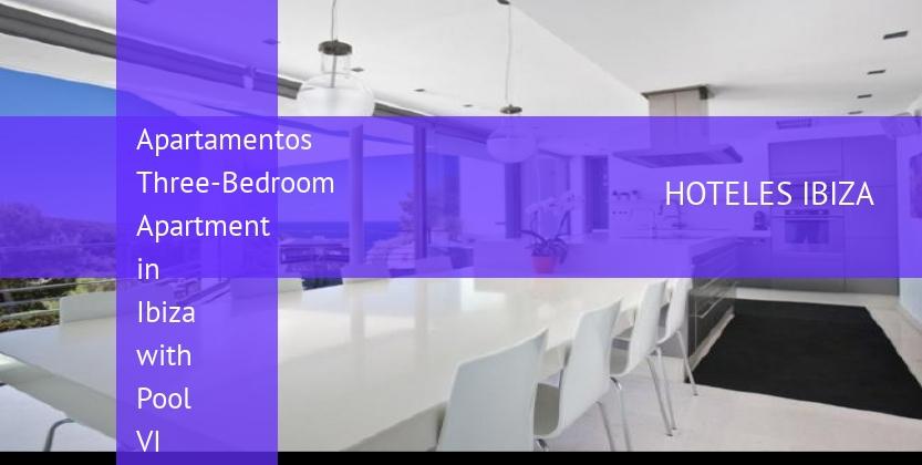 Apartamentos Three-Bedroom Apartment in Ibiza with Pool VI
