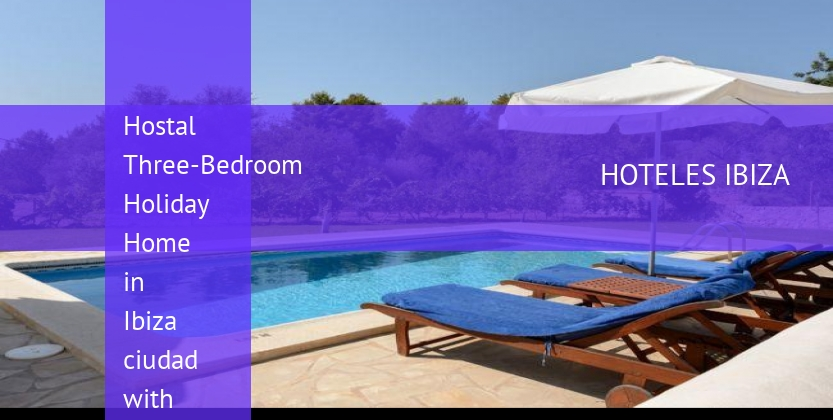 Hostal Three-Bedroom Holiday Home in Ibiza ciudad with Mountain View barato