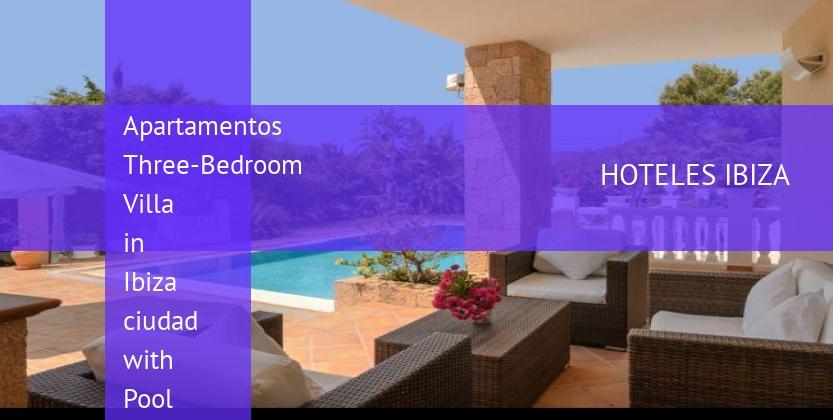 Apartamentos Three-Bedroom Villa in Ibiza ciudad with Pool II booking