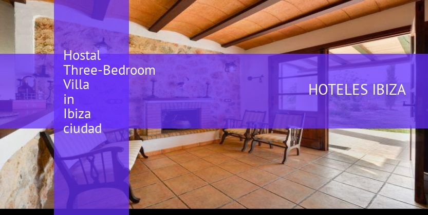 Hostal Three-Bedroom Villa in Ibiza ciudad barato