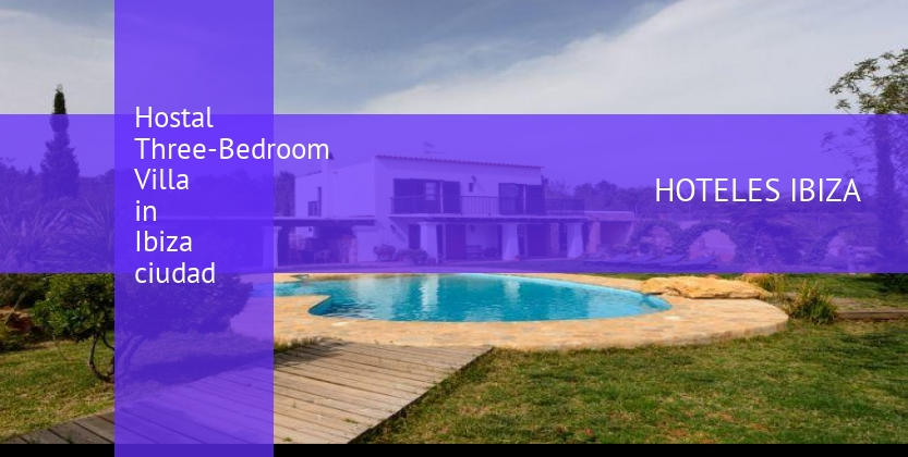 Hostal Three-Bedroom Villa in Ibiza ciudad booking