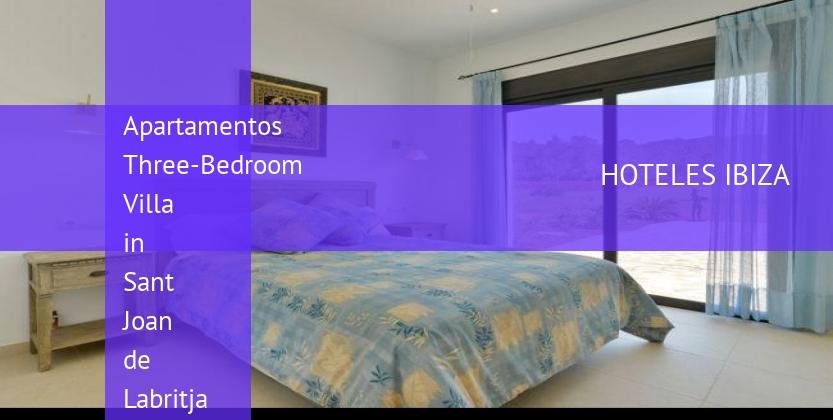 Apartamentos Three-Bedroom Villa in Sant Joan de Labritja / San Juan booking