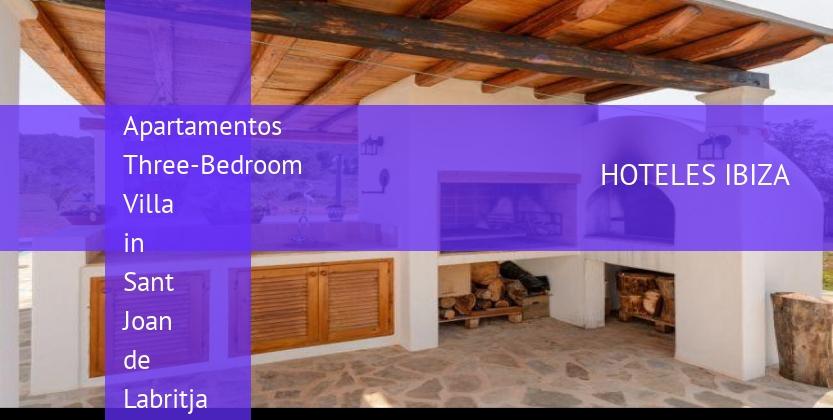 Apartamentos Three-Bedroom Villa in Sant Joan de Labritja / San Juan reservas