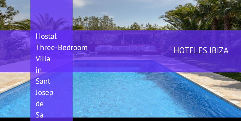 Hostal Three-Bedroom Villa in Sant Josep de Sa Talaia / San Jose barato