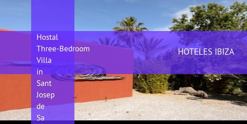 Hostal Three-Bedroom Villa in Sant Josep de Sa Talaia / San Jose baratos