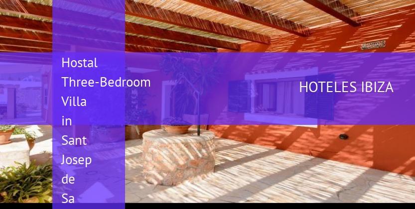 Hostal Three-Bedroom Villa in Sant Josep de Sa Talaia / San Jose booking