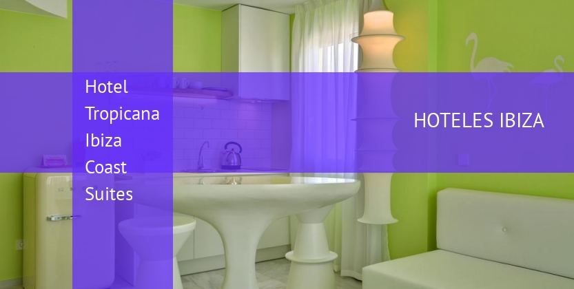 Hotel Tropicana Ibiza Coast Suites booking