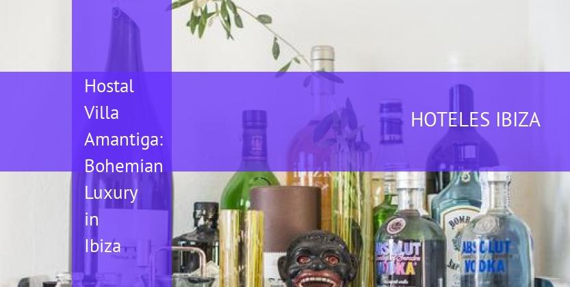 Hostal Villa Amantiga: Bohemian Luxury in Ibiza baratos