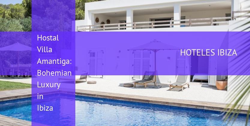 Hostal Villa Amantiga: Bohemian Luxury in Ibiza