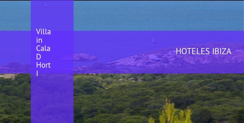 Villa in Cala D Hort I reservas