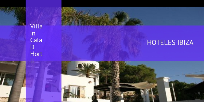 Villa in Cala D Hort II opiniones