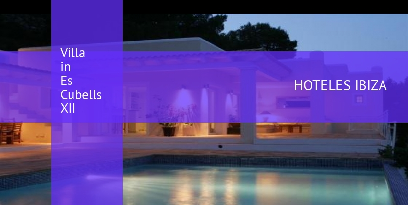 Villa in Es Cubells XII reverva