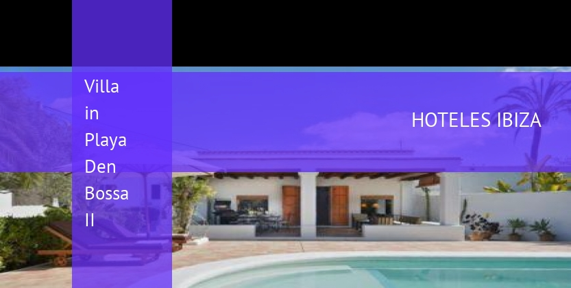 Villa in Playa Den Bossa II opiniones