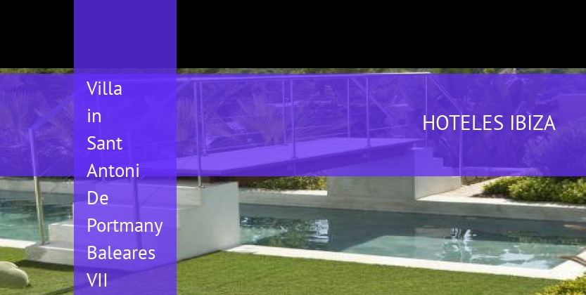 Villa in Sant Antoni De Portmany Baleares VII booking