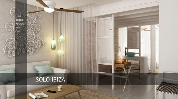 Hotel Barceló Portinatx Solo Adultos opiniones
