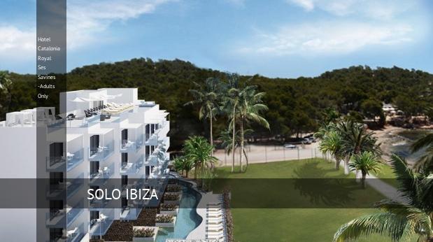 Hotel Catalonia Royal Ses Savines -Solo Adultos