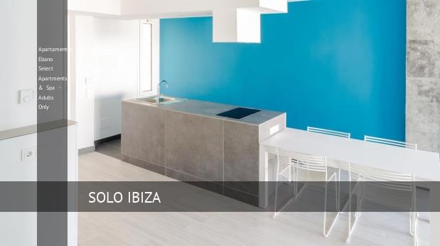 Apartamentos Ebano Select Apartments & Spa - Solo Adultos