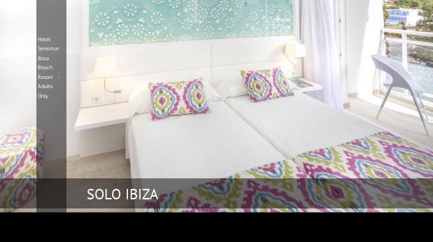 Hotel Sensimar Ibiza Beach Resort - Solo Adultos reverva