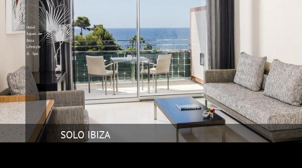 Hotel Aguas de Ibiza Lifestyle & Spa reservas