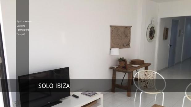 Apartamentos Carolina Formentera Passport reverva