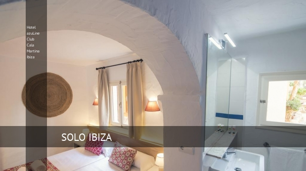 Hotel azuLine Club Cala Martina Ibiza reverva