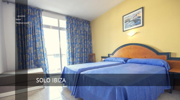 azuLine Hotel Mediterráneo reservas