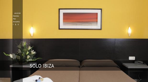 azuLine Hoteles Mar Amantis I & II barato