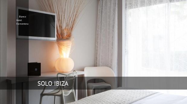 Blanco Hotel Formentera opiniones