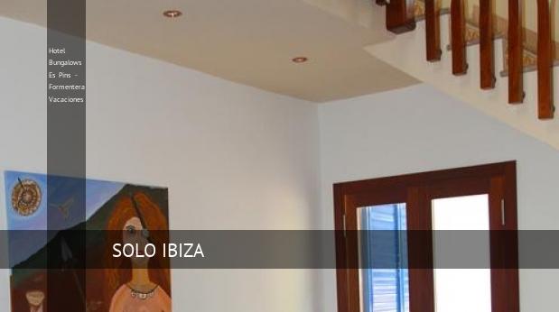 Hotel Bungalows Es Pins - Formentera Vacaciones barato