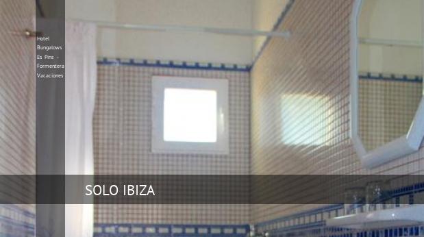 Hotel Bungalows Es Pins - Formentera Vacaciones ofertas