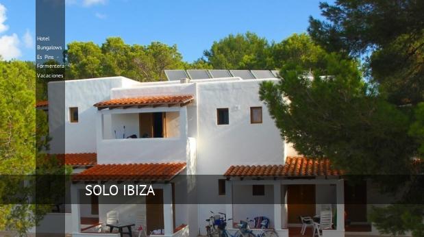 Hotel Bungalows Es Pins - Formentera Vacaciones reservas