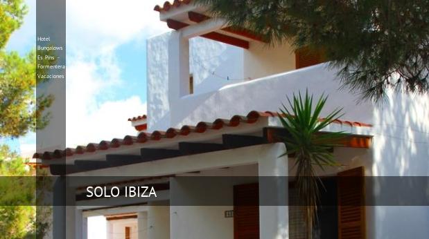 Hotel Bungalows Es Pins - Formentera Vacaciones reverva