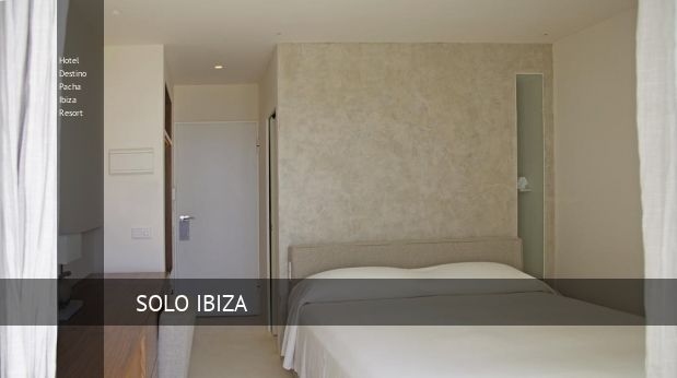 Hotel Destino Pacha Ibiza Resort barato