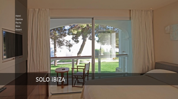 Hotel Destino Pacha Ibiza Resort opiniones