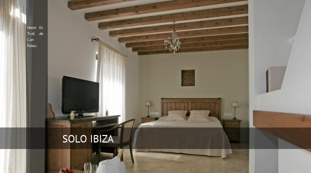 Hotel Es Trull de Can Palau opiniones