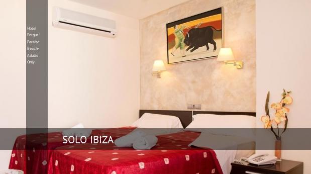 Hotel Fergus Paraiso Beach- Solo Adultos baratos