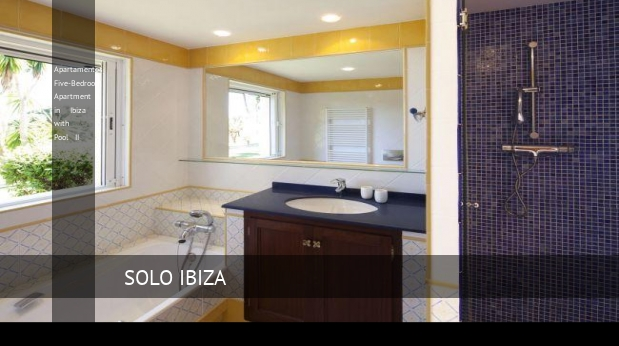 Apartamentos Five-Bedroom Apartment in Ibiza with Pool II reverva
