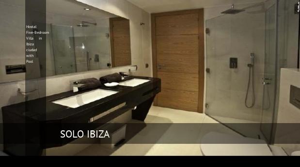 Hostal Five-Bedroom Villa in Ibiza ciudad with Pool reverva