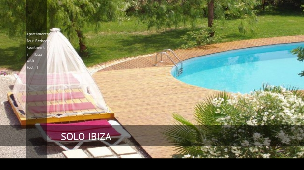 Apartamentos Four-Bedroom Apartment in Ibiza with Pool I mascota
